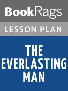 The Everlasting Man Lesson Plans