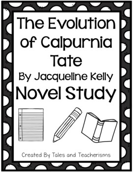 The Evolution of Calpurnia Tate by Jacqueline Kelly Novel Study