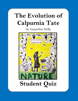 The Evolution of Calpurnia Tate by Jacqueline Kelly QUIZ