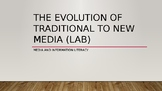 The Evolution of Traditional to New Media (Lab)