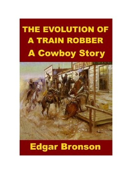 The Evolution of a Train Robber - A Cowboy Tale