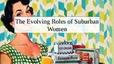 The Evolving Roles of Suburban Women PowerPoint DBQ