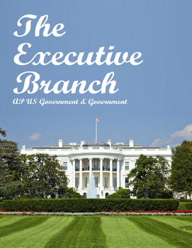 The Executive Branch -The President and the Bureaucracy