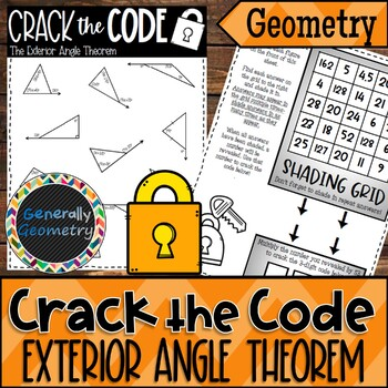 The Exterior Angle Theorem Crack the Code Worksheet; Geometry, Triangles