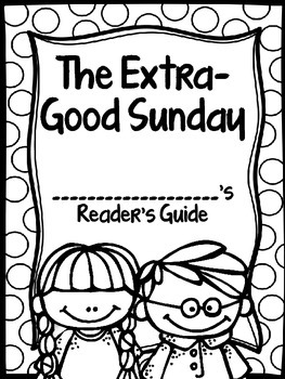 The Extra-Good Sunday Journey's Activities Third Grade Unit 3 Lesson 15