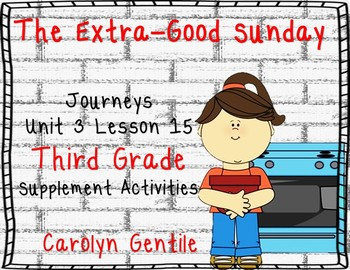 The Extra-Good Sunday Journeys Unit 3 Lesson 15 Third Grad