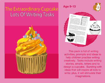 The Extraordinary Cupcake: Lots Of Writing Tasks To Complete (9-13 years)