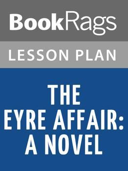 The Eyre Affair: A Novel Lesson Plans