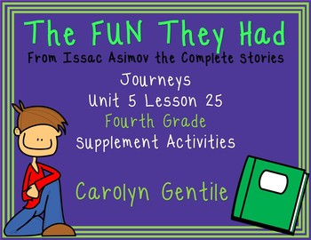 The FUN They Had  From Issac Asimov Journeys Unit 5 Lesson