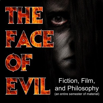 The Face of Evil: Fiction, Film, and Philosophy (My Univer