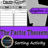 The Factor Theorem Sort; Algebra 2, Pre-Cal, Synthetic Division