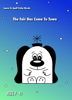 The Fair Has Come To Town: Spell Tricky Middle And Ending Sounds  (7-11)