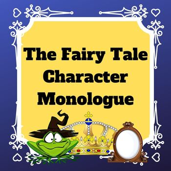 The Fairytale Character Monologue