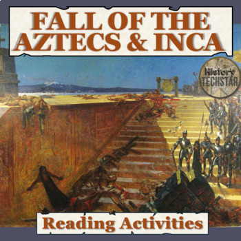 The Fall of the Aztecs and Incas Reading Activities