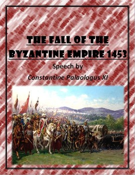 The Fall of the Byzantine Empire 1453:  Constantine Palaologus XI