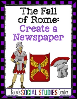 The Fall of Rome - Create a Newspaper Project