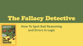 The Fallacy Detective: How to Spot Bad Reasoning and Error