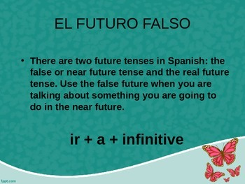 The False or Near Future (Ir + a + infinitive)