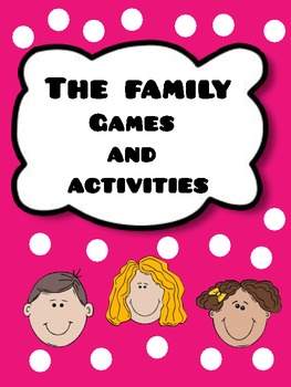 The Family - Games and Activities
