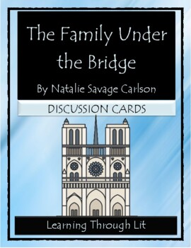 THE FAMILY UNDER THE BRIDGE Natalie Savage Carlson  - Discussion Cards