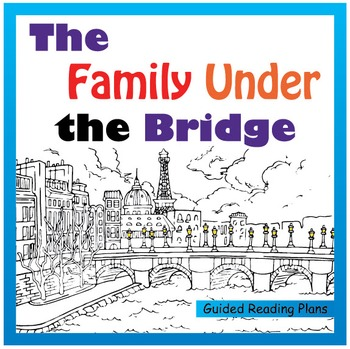 The Family Under the Bridge Guided Reading Plans (Common Core Aligned)