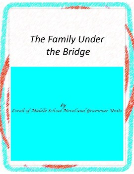 The Family Under the Bridge Novel Unit with Literary and G