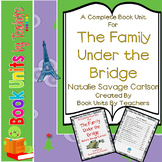 The Family Under the Bridge by Natalie Savage Carlson Book Unit