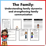 The Family: Understanding family dynamics and strengthening family communication