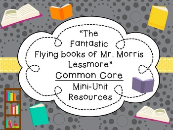 """""""The Fantastic Flying Books of Mr. Morris Lessmore"""" CCSS Story & Video Resources"""