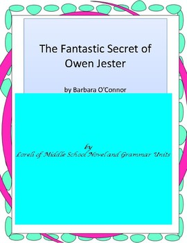 The Fantastic Secret of Owen Jester Unit With Literary and Grammar Activities