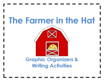 The Farmer in the Hat Graphic Organizers & Activities (Rea
