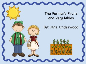 The Farmer's Fabulous Fruits and Vegetables