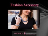 The Fashion Accessory Styling