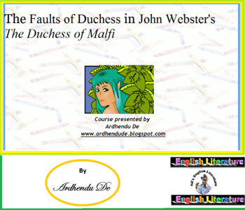 The Faults of Duchess in John Webster's The Duchess of Malfi