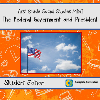 The Federal Government and The President - 1st Grade Social Studies Mini