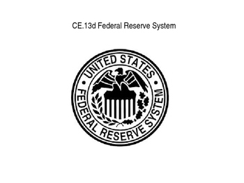 The Federal Reserve System power point (CE.13d)