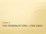 The Federalist Era (1789-1800)  PowerPoint Presentation