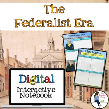 The Federalist Era Digital Interactive Notebook for Google Drive