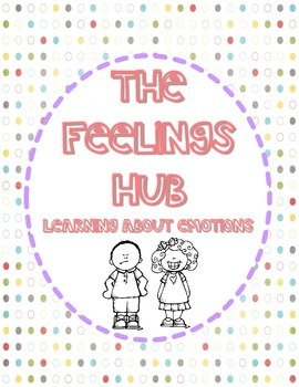 The Feelings Hub ~ Learning About Emotions