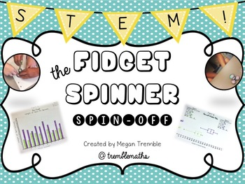 The Fidget Spinner Spin-Off: an interactive STEM Project!