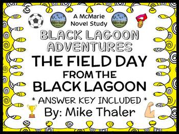 The Field Day from the Black Lagoon (Mike Thaler) Novel Study / Comprehension