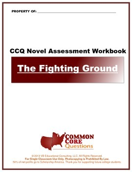 The Fighting Ground CCQ Novel Study Assessment Workbook - Common Core Aligned