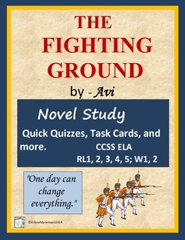 THE FIGHTING GROUND by Avi, Quick Quizzes & Task Cards