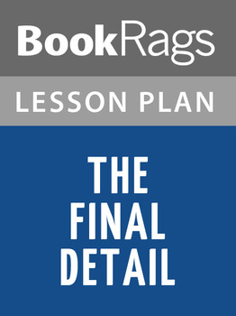 The Final Detail Lesson Plans
