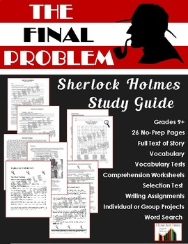 The Final Problem: Sherlock Holmes Study Guide (23 Pgs., Ans. Key, $8)