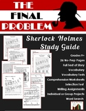 The Final Problem: Sherlock Holmes Study Guide (23 Pgs., A