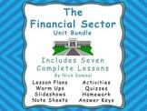 The Financial Sector (Unit Bundle) - Includes Seven Comple