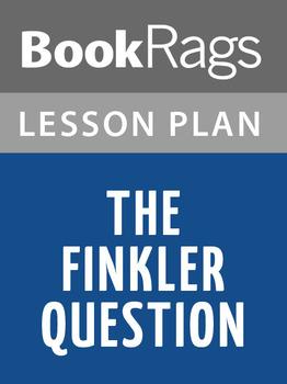 The Finkler Question Lesson Plans