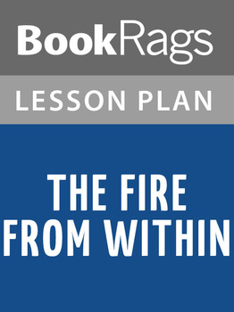 The Fire from Within Lesson Plans