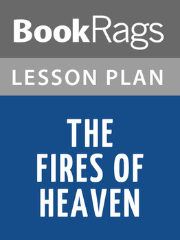 The Fires of Heaven Lesson Plans